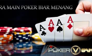 Cara-Main-Poker-Biar-Menang-PokerVGames