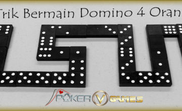 Trik-Bermain-Domino-4-Orang-PokerVGames