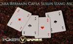 Cara Bermain Capsa Susun Uang Asli-PokerVGames