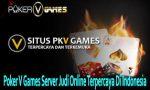 Poker V Games Server Judi Online Terpercaya Di Indonesia